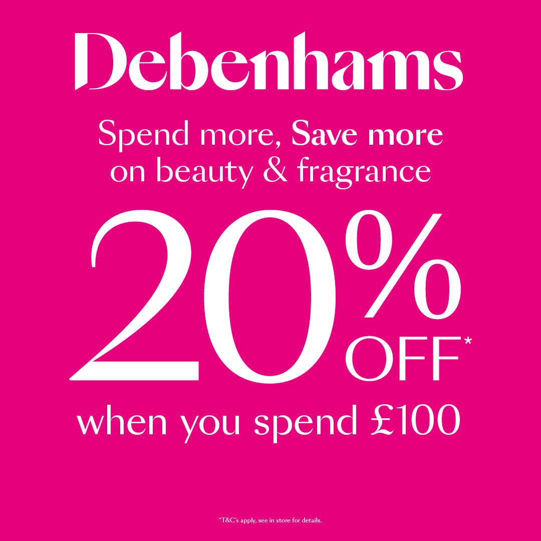 Spend & Save at Debenhams
